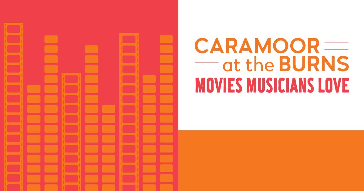 JBFC Mixtapes, Vol 18: Caramoor at the Burns – Movies Musicians Love